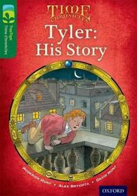 Oxford Reading Tree TreeTops Time Chronicles: Level 12: Tyler: His Story