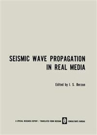 Seismic Wave Propagation in Real Media