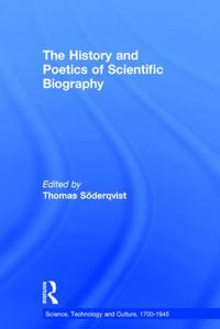 The History and Poetics of Scientific Biography