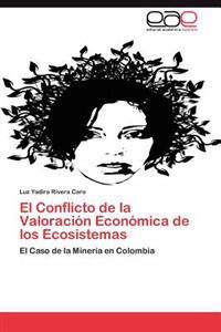 El Conflicto de La Valoracion Economica de Los Ecosistemas