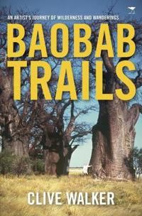 Baobab Trails: An Artist's Journey of Wilderness and Wanderings