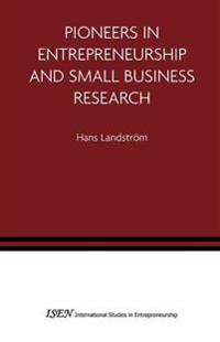 Pioneers In Entrpreneurship And Small Business Research