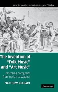 """The Invention of """"Folk Music"""" and """"Art Music"""""""