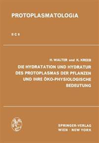 Die Hydratation Und Hydratur Des Protoplasmas Der Pflanzen Und Ihre Öko-physiologische Bedeutung