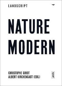 Landscript 04: Nature Modern: Merging Architecture and Landscape in the Modern Movement