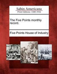 The Five Points Monthly Record.