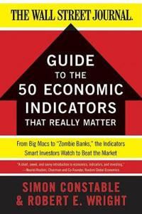 Guide to the 50 Economic Indicators That Really Matter
