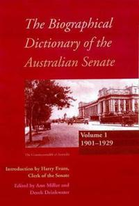 The Biographical Dictionary of the Australian Senate, 1901-1929