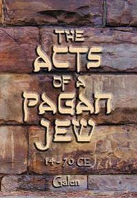 The Acts of a Pagan Jew
