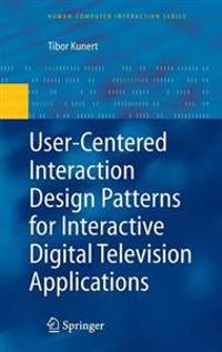 User-Centered Interaction Design Patterns for Interactive Digital Television Applications