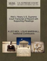 Weil V. Neary U.S. Supreme Court Transcript of Record with Supporting Pleadings
