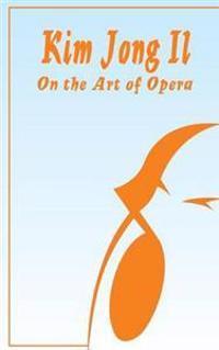 Kim Jong Il on the Art of Opera
