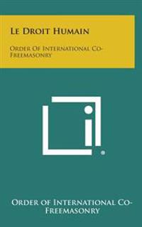 Le Droit Humain: Order of International Co-Freemasonry