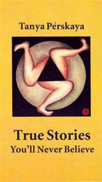 True Stories You'll Never Believe