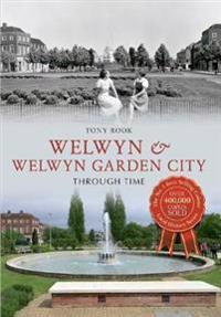 WelwynWelwyn Garden City Through Time