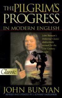 The Pilgrims Progress in Modern English