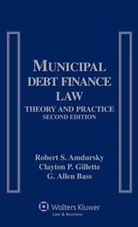 Municipal Debt Finance Law: Theory and Practice
