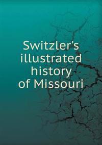 Switzler's Illustrated History of Missouri