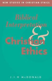 Biblical Interpretation and Christian Ethics