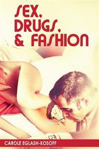 Sex, Drugs& Fashion