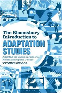 The Bloomsbury Introduction to Adaptation Studies