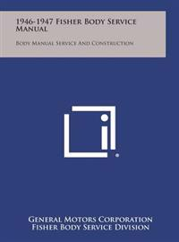 1946-1947 Fisher Body Service Manual: Body Manual Service and Construction