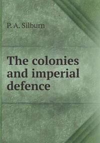 The Colonies and Imperial Defence