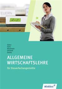 Allgemeine Wirtschaftslehre für Steuerfachangestellte. Schülerbuch