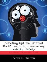 Selecting Optimal Control Portfolios to Improve Army Aviation Safety