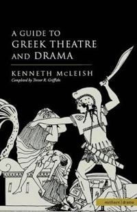 A Guide to Greek Theatre and Drama