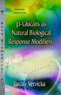 B-Glucans As Natural Biological Response Modifiers