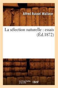 La S�lection Naturelle: Essais (�d.1872)