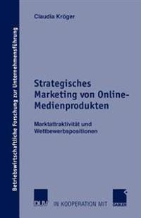 Strategisches Marketing von Online-Medienprodukten
