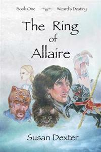 The Ring of Allaire: Book One: Wizard's Destiny