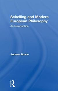 Schelling and Modern European Philosophy: