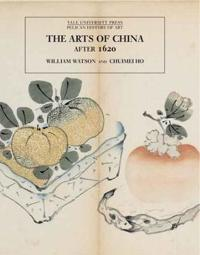 The Arts of China, 1600-1900