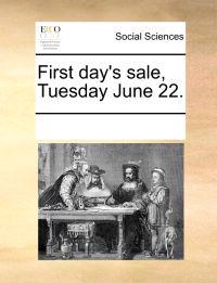 First Day's Sale, Tuesday June 22
