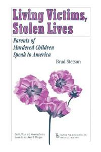 Living Victims, Stolen Lives