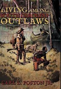 Living Among South Carolina Outlaws