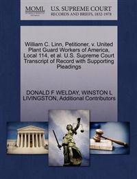 William C. Linn, Petitioner, V. United Plant Guard Workers of America, Local 114, et al. U.S. Supreme Court Transcript of Record with Supporting Pleadings