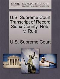 U.S. Supreme Court Transcript of Record Sioux County, NEB, V. Rule