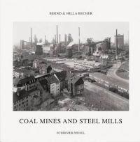 Bernd Becher, Hilla Becher: Coal Mines and Steel Mills