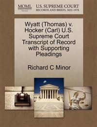 Wyatt (Thomas) V. Hocker (Carl) U.S. Supreme Court Transcript of Record with Supporting Pleadings