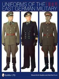 Uniforms of the East German Military 1949-1990