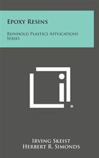 Epoxy Resins: Reinhold Plastics Applications Series