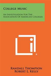 College Music: An Investigation for the Association of American Colleges