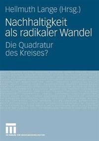 Nachhaltigkeit ALS Radikaler Wandel: Die Quadratur Des Kreises?