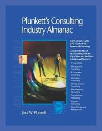 Plunkett's Consulting Industry Almanac 2010