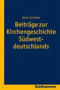 Beitrage Zur Kirchengeschichte Sudwestdeutschlands