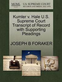 Kumler V. Hale U.S. Supreme Court Transcript of Record with Supporting Pleadings